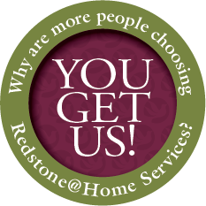 Why are more peoople choosing to use Redstone@Home services? You get us!